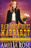 Mail Order Bride Margaret (Montana Destiny Brides, Book 1) book summary, reviews and download
