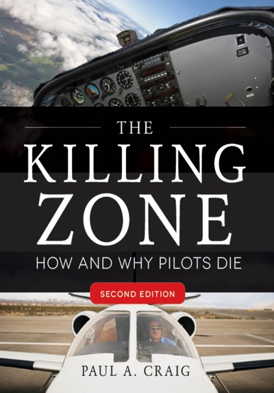 The Killing Zone, Second Edition : How & Why Pilots Die, Second Edition by Paul Craig Book Summary, Reviews and E-Book Download