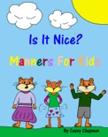 Is It Nice? Manners For Kids book summary, reviews and download