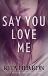 Say You Love Me book summary, reviews and downlod