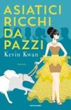 Asiatici Ricchi da Pazzi book summary, reviews and downlod