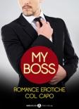 My boss, romance erotici col capo – 3 storie erotiche resumen del libro