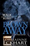 Blown Away, The Final Chapter book summary, reviews and downlod