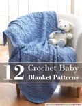 12 Crochet Baby Blanket Patterns book summary, reviews and download
