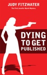 Dying to Get Published book summary, reviews and download