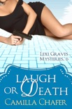 Laugh or Death (Lexi Graves Mysteries, 6) book summary, reviews and downlod
