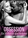 Obsession. Ein Milliardär zum Verlieben, Band 1-2 resumen del libro