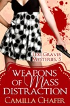 Weapons of Mass Distraction (Lexi Graves Mysteries, 5) book summary, reviews and downlod