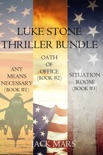 Luke Stone Thriller Bundle: Any Means Necessary (#1), Oath of Office (#2) and Situation book summary, reviews and downlod