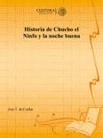 Historia de Chucho el Ninfo y la noche buena book summary, reviews and download