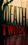 Death Twitches: A Lake People Novel book summary, reviews and downlod
