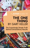 A Joosr Guide to... The One Thing by Gary Keller book summary, reviews and downlod