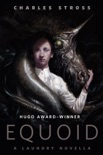 Equoid: A Laundry Novella book summary, reviews and download