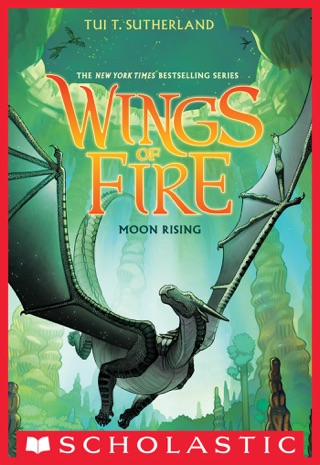 Wings of Fire Book 6: Moon Rising by Scholastic Inc. book summary, reviews and downlod