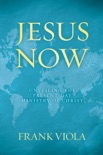 Jesus Now book summary, reviews and download