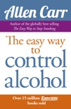 Allen Carr's Easy Way to Control Alcohol book summary, reviews and download