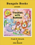 Troubles With Bubbles book summary, reviews and download