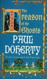 The Treason of the Ghosts (Hugh Corbett Mysteries, Book 12) book summary, reviews and downlod