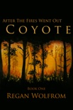 After the Fires Went Out: Coyote book summary, reviews and download