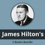 James Hilton's Bundle of 2 books