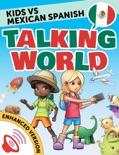 Kids vs Spanish: Talking World (Enhanced Version) book summary, reviews and downlod