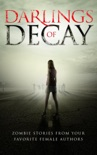 Darlings of Decay book summary, reviews and downlod