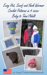 Easy Hat, Scarf and Neck Warmer Crochet Patterns in 4 sizes: Baby to Teen/Adult book summary, reviews and download