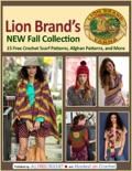Lion Brand's New Fall Collection: 15 Free Crochet Scarf Patterns, Afghan Patterns, and More book summary, reviews and download