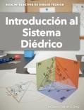 Guía Interactiva de Dibujo Técnico: Introducción al Sistema Diédrico descarga de libros electrónicos