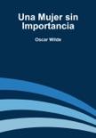 Una Mujer sin Importancia book summary, reviews and download