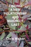 Finding a New Relationship and Making It Last book summary, reviews and download