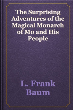 The Surprising Adventures of the Magical Monarch of Mo and His People E-Book Download