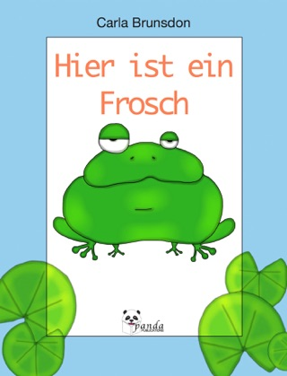 Hier ist ein Frosch by Carla Brunsdon book summary, reviews and downlod