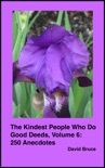 The Kindest People Who Do Good Deeds, Volume 6: 250 Anecdotes book summary, reviews and downlod
