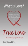 What is Love? A Path In Discovering The Vibrational Energy of True Love book summary, reviews and download