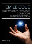 Self Mastery through Conscious Autosuggestion book summary, reviews and download