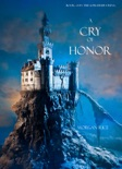 A Cry of Honor (Book #4 in the Sorcerer's Ring) book summary, reviews and downlod