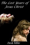 The Lost Years of Jesus Christ book summary, reviews and download
