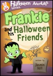 Frankie and His Halloween Friends: Picture Books For Children About Halloween book summary, reviews and download