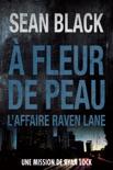 À fleur de peau L'affaire Raven Lane book summary, reviews and downlod