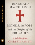 Monks, the Pope, and the Origins of the Crusades book summary, reviews and downlod