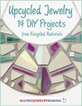 Upcycled Jewelry: 14 DIY Projects from Recycled Materials book summary, reviews and download
