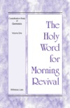 The Holy Word for Morning Revival - Crystallization-Study of Genesis, Volume 1 book summary, reviews and downlod