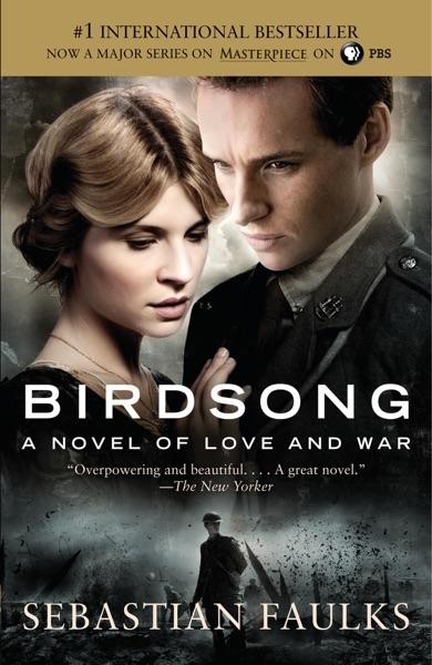 Birdsong by Sebastian Faulks Book Summary, Reviews and E-Book Download