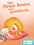 The Three Bears and Goldilocks book summary, reviews and download