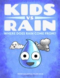 Kids vs Rain: Where Does Rain Come From? book summary, reviews and downlod