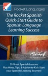 The Rocket Spanish Quick-Start Guide to Spanish Language Learning Success book summary, reviews and download