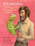 Jim Henson: The Guy Who Played with Puppets book summary, reviews and downlod