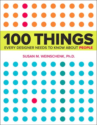 100 Things Every Designer Needs to Know About People by Susan Weinschenk E-Book Download