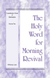 The Holy Word for Morning Revival - Crystallization-Study of Genesis, Volume 2 book summary, reviews and downlod